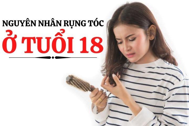 nguyen-nhan-rung-toc-o-tuoi-18-1
